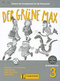 Der Grune Max: Deutsch als Fremdsprache fur die Primarstufe: Arbeitsbuch 3 (+ CD-ROM),
