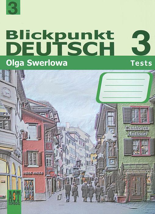 Blickpunkt Deutsch 3: Tests / Немецкий язык 3. Сборник проверочных заданий, О. Ю. Зверлова