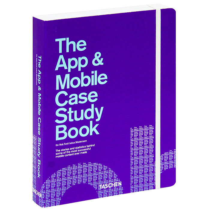 The App and Mobile Case Study Book, Rob Ford, Julius Wiedemann