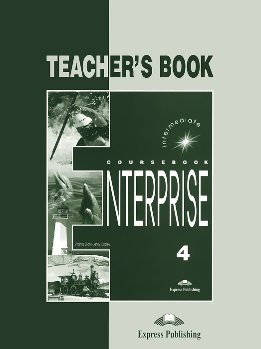 Enterprise 4: Teacher's Book, Virginia Evans, Jenny Dooley