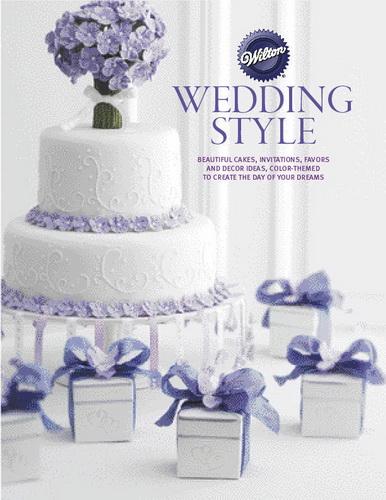 Wilton Wedding Style Book, Kathy Roth Eastman, Courtenay Wolf
