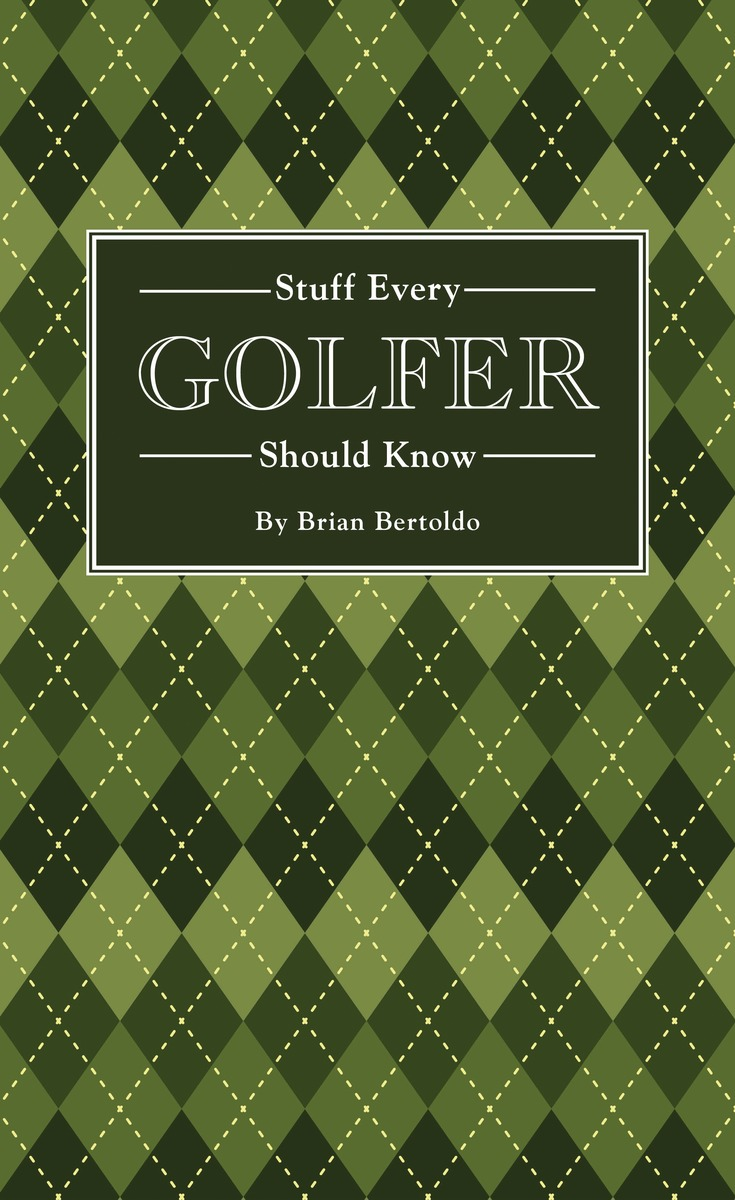 STUFF EVERY GOLFER KNOW,