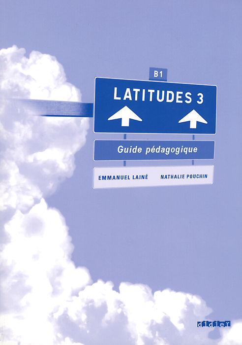 Latitudes 3: Guide pedagogique,