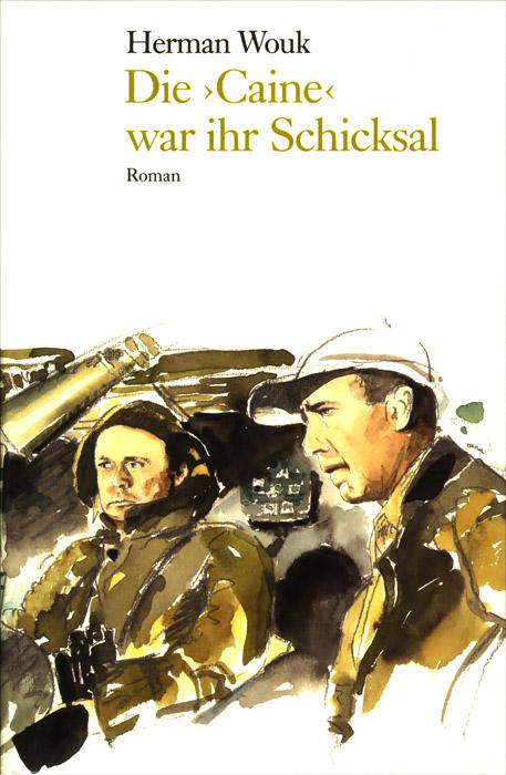 """Herman Wouk. Die """"Caine"""" war ihr Schicksal, Herman Wouk"""