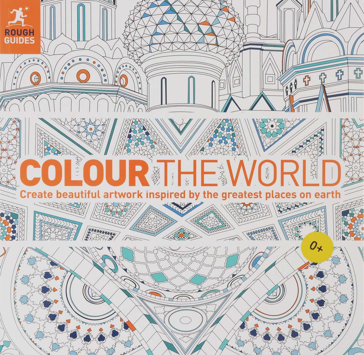 Colour the World: Create beautiful artwork inspired by the greatest places on earth,