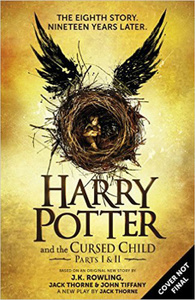 """Harry Potter and the Cursed Child: Parts 1 & 2: The Official Script Book of the Original West End Production"" J. K. Rowling, Jack Thorne, John Tiffany"