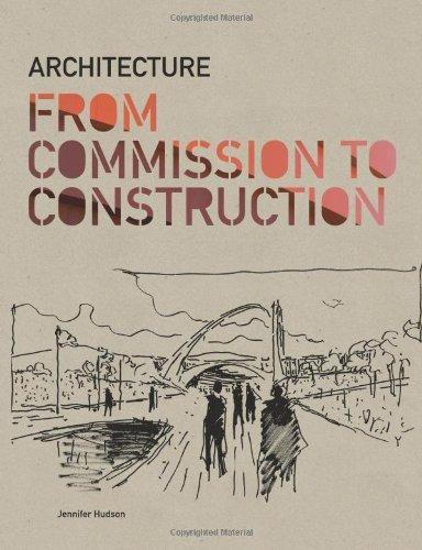 Architecture : From Commission to Construction