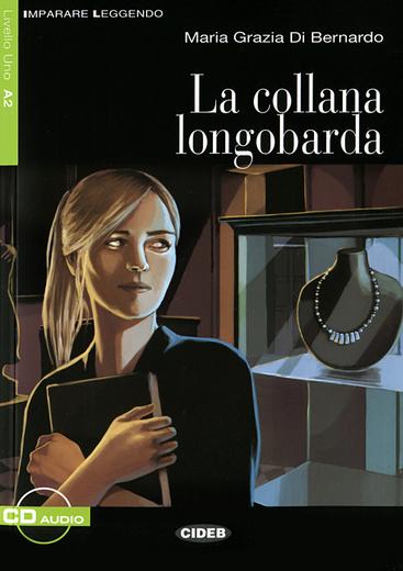 La collana longobarda (+ CD)