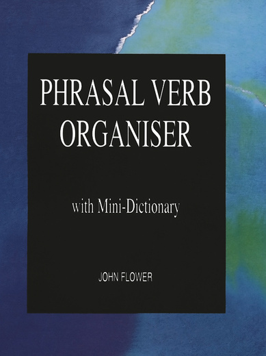 Phrasal Verb Organiser with Mini-Dictionary