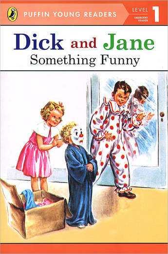 Dick and Jane: Something Funny: Level 1: Emergent Reader