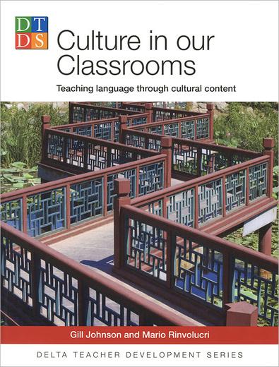 Delta Teacher Development: Culture Our Classroom: Teaching Language Through Cultural Content