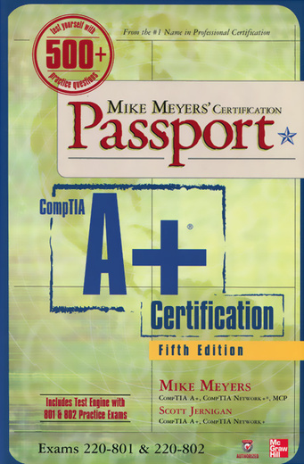 Mike Meyers' CompTIA A+ Certification Passport (+ CD-ROM)