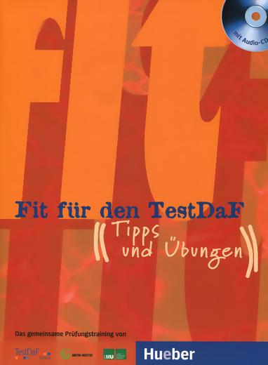 Fit Fur Den TestDaF: Tipps und Ubungen (+ 2 CD)