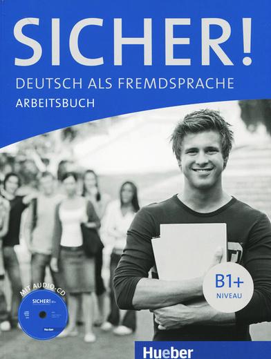 Sicher! Niveau B1+: Arbeitsbuch (+ CD)