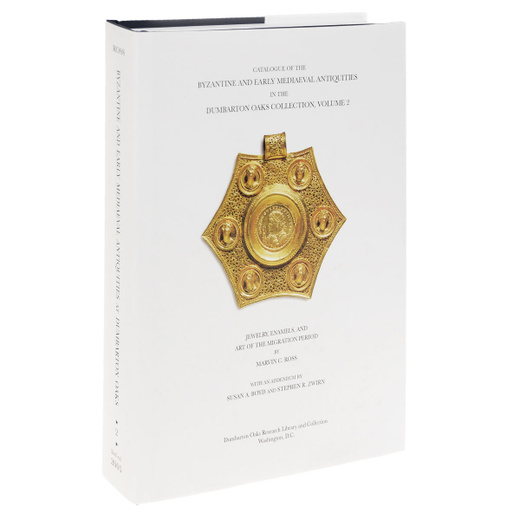 Catalogue of the Byzantine and Early Mediaeval Antiquities in the Dumbarton Oaks Collection: Volume 2: Jewelry, Enamels and Art of the Migration Period