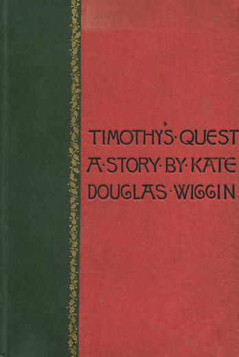 Timothy's Quest: A Story for Anybody, Young or Old Who Cares to Read It
