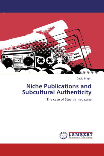 Niche Publications and Subcultural Authenticity: The Case of Stealth Magazine