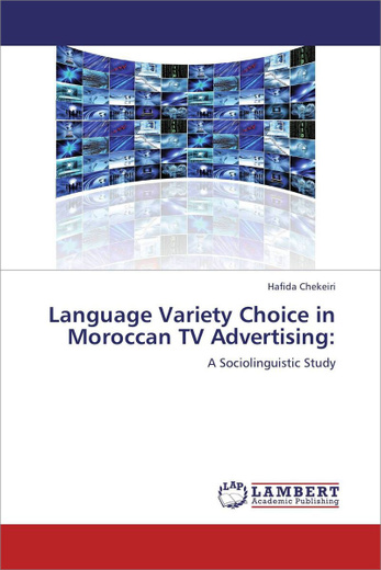 Language Variety Choice in Moroccan TV Advertising: A Sociolinguistic Study