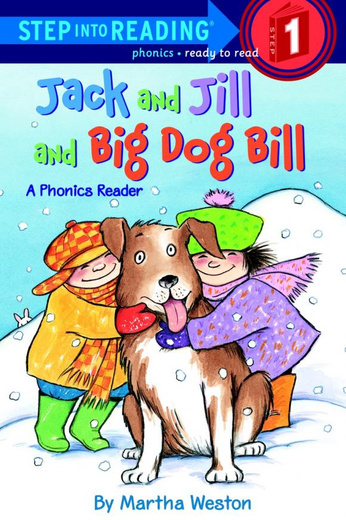 Jack and Jill and Big Dog Bill: A Phonics Reader