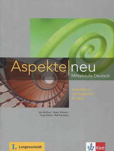 Aspekte Neu: Arbeitsbuch B1 Plus: Mittelstufe Deutsch (+ аудиокнига CD)