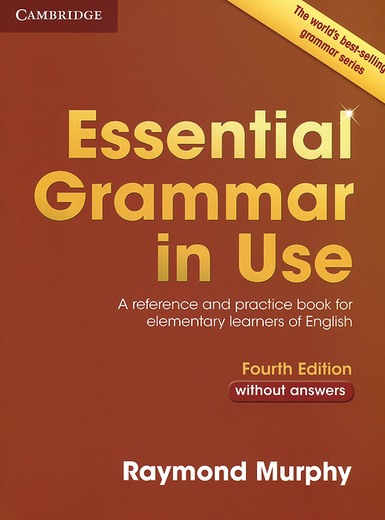 Essential Grammar in Use: A Reference and Practice Book for Elementary Learners of English: Without Answers