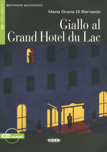 Giallo al Grand Hotel du Lac (+CD)