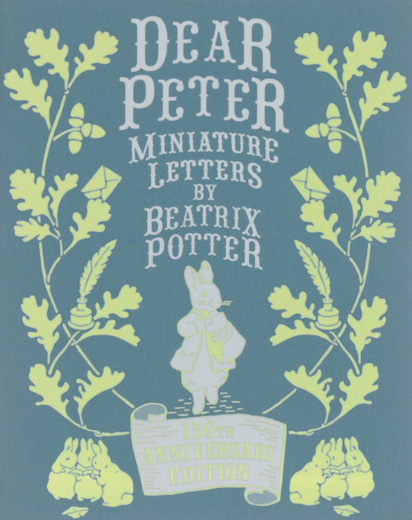 Dear Peter Miniature Letters by Beatrix Potter Anniversary Edition