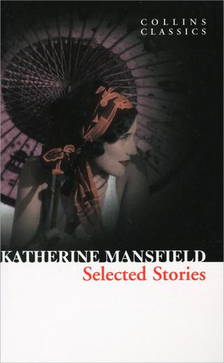 Katherine Mansfield: Selected Stories