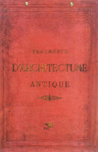 Fragments D'Architecture Antique: Volume 1 / Фрагменты античной архитектуры. Учебное пособие. Том 1