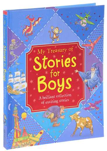 My Treasury of Stories for Boys: A Brilliant Collection of Exiting Stories