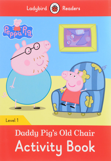 Peppa Pig: Daddy Pig's Old Chair: Activity Book: Level 1