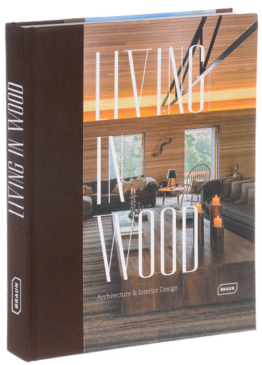 Living in Wood: Architecture & Interior Design