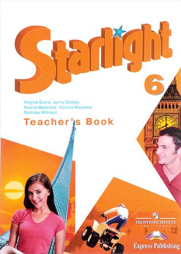 Starlight 6: Teacher's Book / Английский язык. 6 класс. Книга для учителя