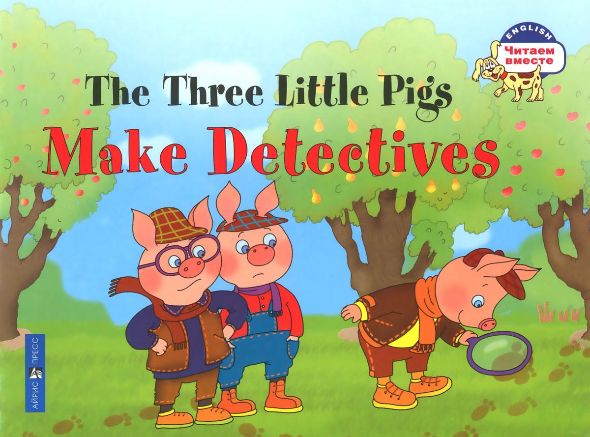 The Three Little Pigs Make Detectives / Три поросенка становятся детективами