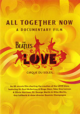 The Beatles Love: All Together Now. A Documentary Film the beatles love all together now a documentary film