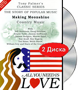 Tony Palmer: All You Need Is Love. Vol. 10: Making Moonshine - Country Music (2 DVD) tony palmer all you need is love vol 7 diamonds as big as the ritz the musical 2 dvd
