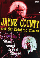 Jayne County And The Electric Chairs: Man Enough To Be A Woman