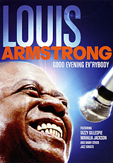 Louis Armstrong: Good Evening Evrybody
