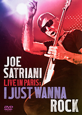 Joe Satriani: Live In Paris - I Just Wanna Rock joe satriani satchurated live in montreal 3d blu ray