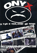 Onyx:15 Years Of Videos. History And Violence
