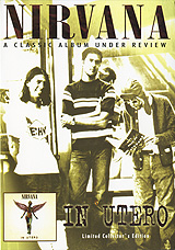 Nirvana: A Classic Album Under Review - In Utero
