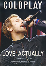 Coldplay are one of the most successful UK bands ever, selling millions of albums and singles across the world. They immediately hit the big time with their debut album, and with each successive record outperforming the last, there seems to be no stopping this extraordinary group. Coldplay: Love, Actually tells their full story from the boys meeting at university, through to their meteoric success and transformation into bonafide Pop Stars. With the use of rarely seen band footage and exclusive interviews, contributions from friends, associates and colleagues, unseen photos, and a host of other features this documentary film is an essential addition to the collections of Coldplay's millions of dedicated fans.