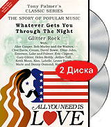 Tony Palmer: All You Need Is Love. Whatever Gets You Through The Night - Glitter Rock (2 DVD) tony palmer all you need is love vol 7 diamonds as big as the ritz the musical 2 dvd