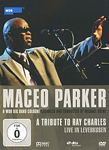 Maceo Parker & Wdr Big Band Cologne: A Tribute to Ray Charles - Live In Leverkusen