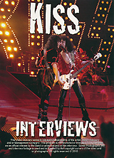 The Legendary Rock Band KISS Has Been Entertaining Themselves And Their Fans For Over 35 Years. KISS Fans Proclaim Themselves As The Most Loyal Fans Of Any Band In History! As Amazing As They Are Live In Concert They Are Even More Interesting One On One In Interviews.