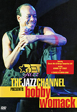 The Jazz Channel Presents Bobby Womack the jazz channel presents bobby womack