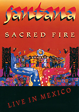 Santana: Sacred Fire - Live In Mexico