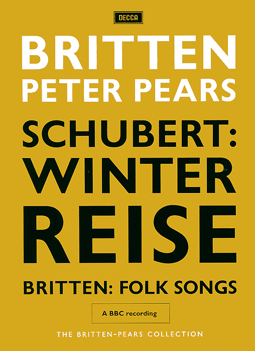The Britten-Pears Collection: Schubert - Winterreise / Britten Folk Songs