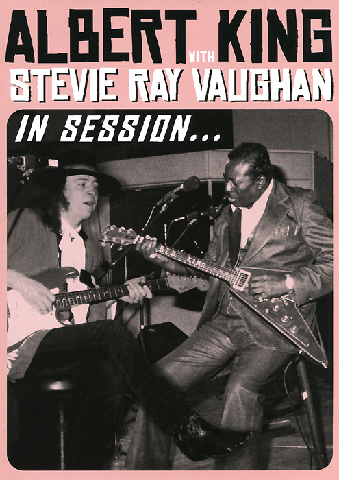 Albert King With Stevie Ray Vaughan: In Session...