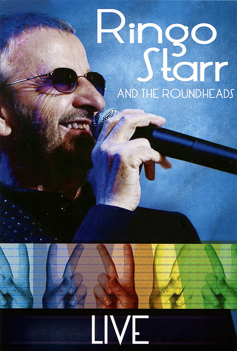 Ringo Starr: And The Roundheads Live how i live now